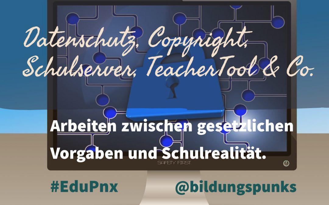 Datenschutz, Copyright, Schulserver, TeacherTool & Co.: Arbeiten zwischen gesetzlichen Vorgaben und Schulrealität.